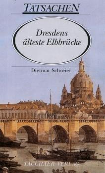 Dresdens älteste Elbbrücke