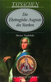 Die Ehetragödie Augusts des Starken