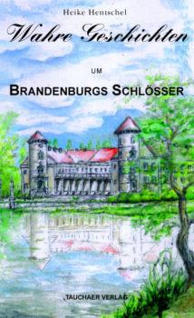 Wahre Geschichten um Brandenburgs Schlösser