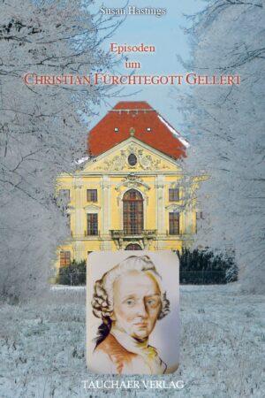 Episoden um Christian Fürchtegott Gellert