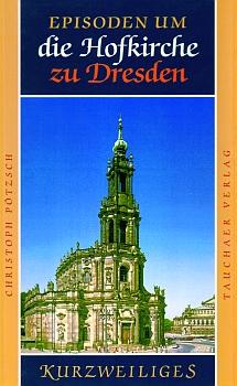 Episoden um die Hofkirche zu Dresden