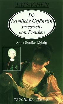 Die heimliche Gefährtin Friedrichs von Preußen