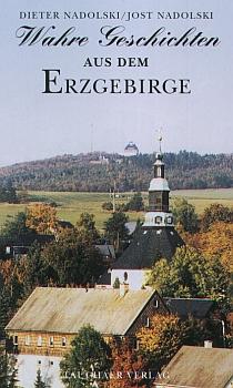 Wahre Geschichten aus dem Erzgebirge