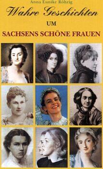 Wahre Geschichten um Sachsens schöne Frauen