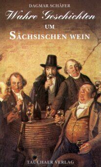 Wahre Geschichten um sächsischen Wein