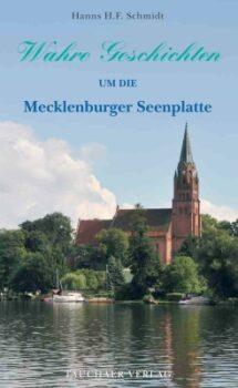 Wahre Geschichten um die Mecklenburger Seenplatte