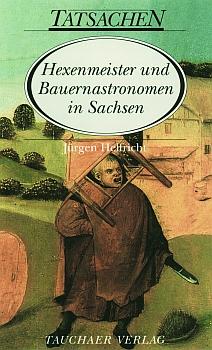 Hexenmeister und Bauernastronomen in Sachsen