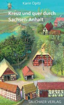 Kreuz und quer durch Sachsen-Anhalt