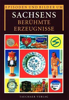 Sachsens berühmte Erzeugnisse