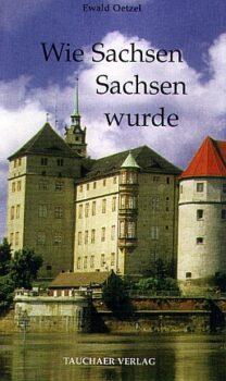 Wie Sachsen Sachsen wurde