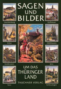 Sagen und Bilder um das Thüringer Land