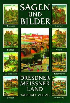 Sagen und Bilder aus dem Dresdner-Meißner Land