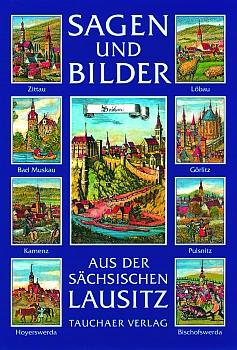 Sagen und Bilder aus der sächsischen Lausitz