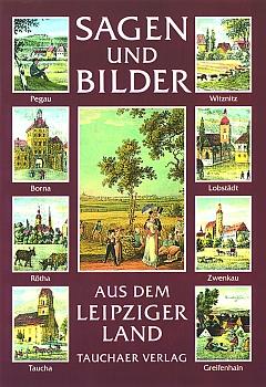Sagen und Bilder aus dem Leipziger Land
