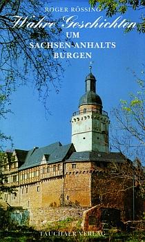 Wahre Geschichten um Sachsen-Anhalts Burgen