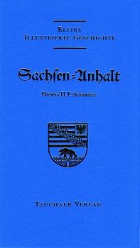 Illustrierte Geschichte Sachsen-Anhalt