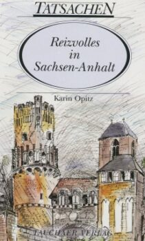 Reizvolles in Sachsen-Anhalt
