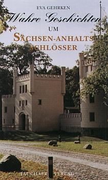 Wahre Geschichten um Sachsen-Anhalts Schlösser