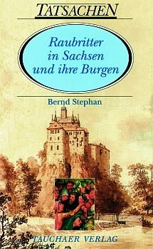 Raubritter in Sachsen und ihre Burgen