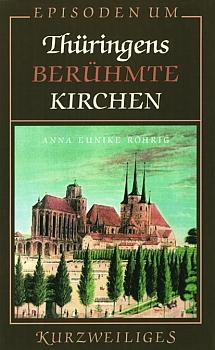 Episoden um Thüringens berühmte Kirchen