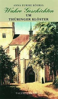 Wahre Geschichten um Thüringer Klöster