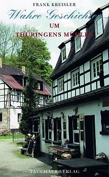 Wahre Geschichten um Thüringens Mühlen