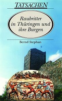 Raubritter in Thüringen und ihre Burgen
