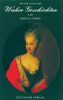 Wahre Geschichten um Gräfin Cosel