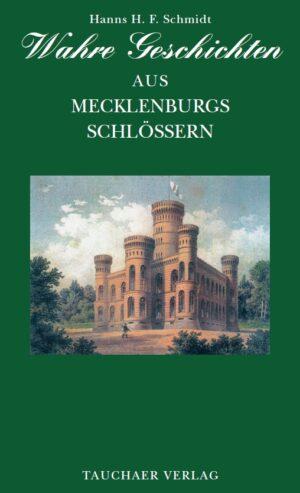 Wahre Geschichten aus Mecklenburgs Schlössern