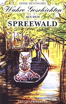 Wahre Geschichten aus dem Spreewald