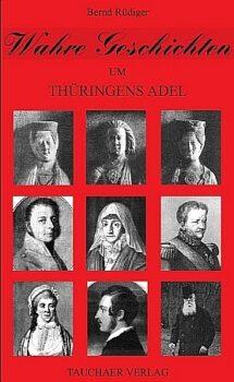 Wahre Geschichten um Thüringens Adel