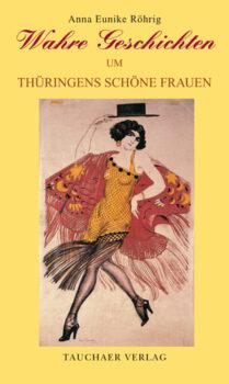 Wahre Geschichten um Thüringens schöne Frauen