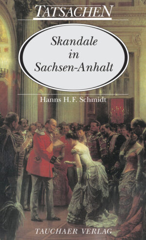 Skandale in Sachsen-Anhalt