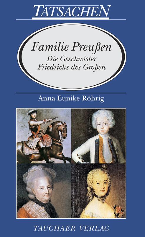 Familie Preußen. Die Geschwister Friedrichs des Großen