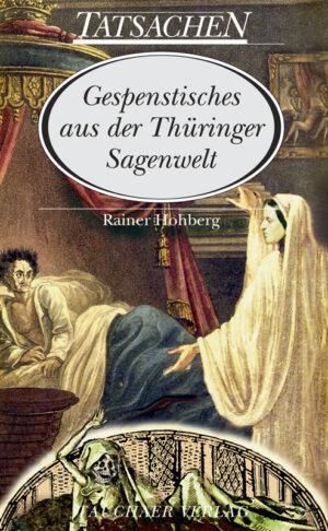 Gespenstisches aus der Thüringer Sagenwelt