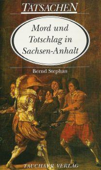 Mord und Totschlag in Sachsen-Anhalt