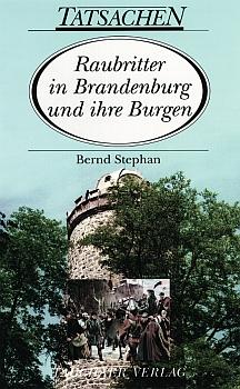 Raubritter in Brandenburg und ihre Burgen