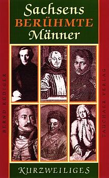 Sachsens berühmte Männer