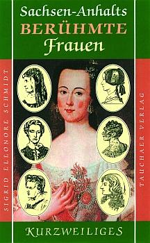 Sachsen-Anhalts berühmte Frauen