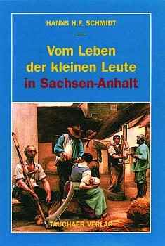 Vom Leben der kleinen Leute in Sachsen-Anhalt