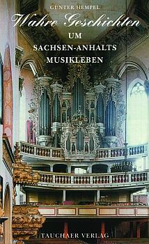 Wahre Geschichten um Sachsen-Anhalts Musikleben