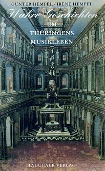 Wahre Geschichten um Thüringens Musikleben